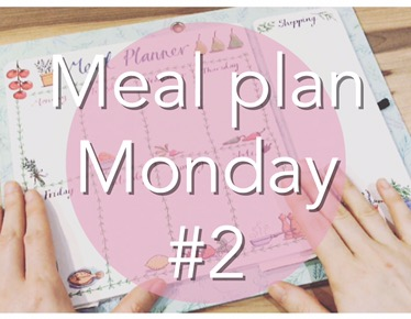Meal Plan Monday! #2